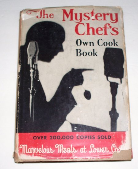 THE MYSTERY CHEF'S OWN COOK BOOK John Macpherson 1945 HC DJ