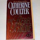 THE REBEL BRIDE Catherine Coulter 1994 PB