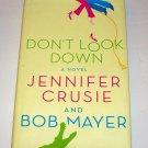 DON'T LOOK DOWN Jennifer Cruise Bob Mayer 2006 HC DJ 1st ED