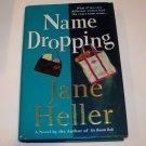 NAME DROPPING Jane Heller 2000 HC DJ 1ST ED