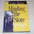 Minding the Store Neiman Marcus, by Stanley Marcus NEW SC