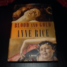 Blood and Gold Anne Rice First Trade Edition HB DJ 2001 The Vampire Chronicles