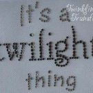Rhinestone Hot Iron On Transfer IT'S A TWILIGHT THING