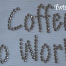 Rhinestone Hot Fix Iron On Transfer NO COFFEE NO WORKEE