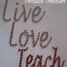 Rhinestone Hot Fix Iron On Transfer TEACHER TEACH LOVE