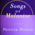 Songs Of Malantor--Patricia Pereira