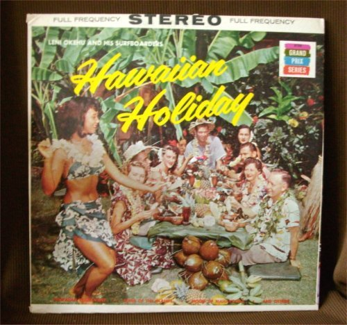 LP 33 HAWAIIAN HOLIDAY Leni Okehu & His Surfboarders