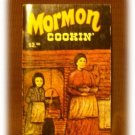 MORMON COOKIN'  COOKBOOK COOK BOOK 1976 Great Recipes!