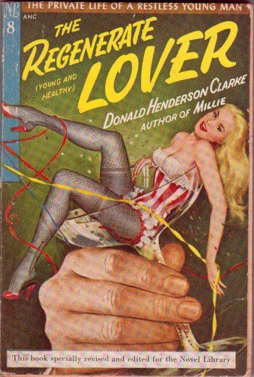 The Regenerate Lover, Vintage Paperback Book, Sleaze, Delinquency, Novel Library #8