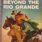 Beyond the Rio Grande, Vintage Paperback Book, Western, Popular Library #EB-51