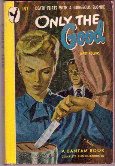 Only the Good, Collins, Vintage Paperback Book, Bantam #147, Murder Mystery
