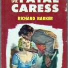 The Fatal Caress, Richard Barker, Vintage Paperback Book, Dell #733, Mystery