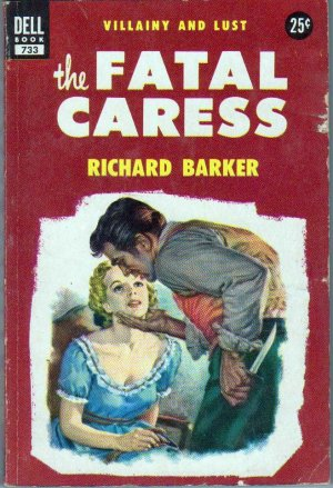 The Fatal Caress, Richard Barker, Vintage Paperback Book, Dell #733, Mystery
