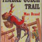 Timbal Gulch Trail, Max Brand, Vintage Paperback Book, Popular Library #426, Western