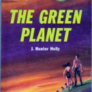 The Green Planet, J. Huntr Holly, Vintage Paperback Book, Monarch #213, Science Fiction