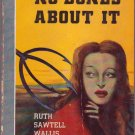 No Bones About It, Ruth Sawtell Wallis, Vintage Paperback Book, Mystery, Bantam #72