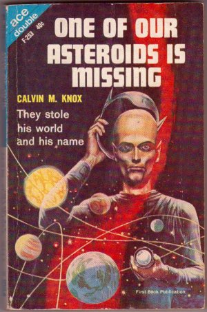 One of Our Asteroids Is Missing/The Twisted Men, Paperback Book, Ace #F-253, Science Fiction, PBO