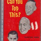 Can You Top This?, Ford, Laurie, Vintage Paperback Book, Bart House #39, Humor