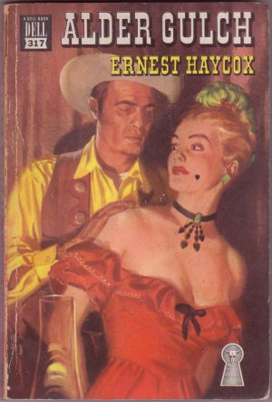 Alder Gulch, Ernest Haycox, Vintage Paperback Book, Dell Mapback #317, Western