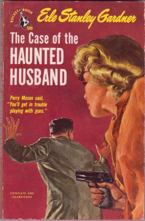 The Case Of The Haunted Husband, Erle Stanley Gardner, Vintage Paperback, Pocket Book #590, Mystery