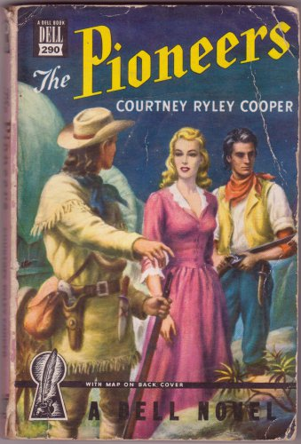 The Pioneers, Courtney Ryley Cooper, Vintage Paperback Book, Dell Mapback #290, Western