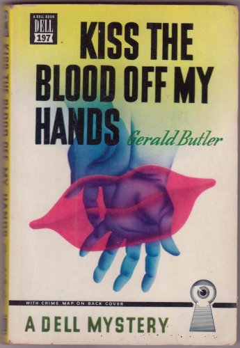 Kiss The Blood Off My Hands, Gerald Butler, Vintage Paperback Book, Dell Map Back #197, Mystery