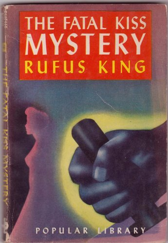 The Fatal Kiss Mystery, Rufus King, Vintage Paperback Book, Popular Library #43