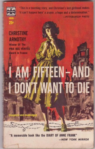 I Am Fifteen-And I Don't Want To Die, Christine Arnothy, Vintage Paperback, Eagle Books #EB-95