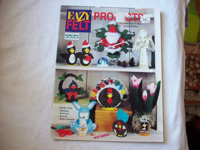 Eazy Felt Project Book 15 Projects Great for Bazaars, Schools, Scouts & Bible Schools