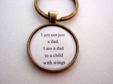 I Am Not Just A Dad I Am A Dad To A Child With Wings Key Chain Memorial Piece