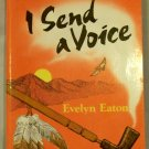 I Send A Voice, Evelyn Eaton