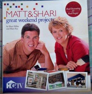 Matt & Shari Great Weekend Projects, Shari Hiller & Matt Fox