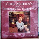 Chris Madden's Guide to Personalizin Your Home