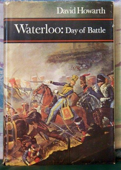 Waterloo: Day of Battle, David Howarth