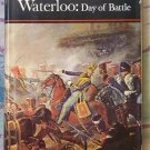 Waterloo: Day of Battle, David Howarth