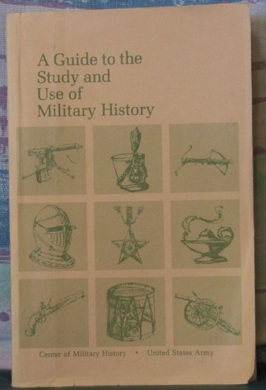 A Guide to the Study and Use of Military History, John E. Jessup, Jr. & Robert W. Coakley