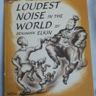 The Loudest Noise in the World, Benjamin Elkin