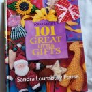 Scrap Saver's 101 Great Little Gifts, Sandra Lounsbury Foose