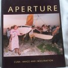 Aperture Cuba: Image and Imagination