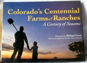 Colorado's Centennial Farms & Ranches, A Century of Seasons