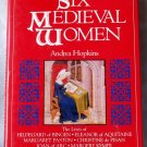 Six Medieval Women, Andrea Hopkins