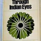Through Indian Eyes, Donald J. & Jean E. Johnson, Copyright 1974