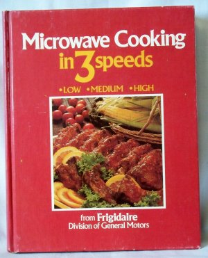 Microwave Cooking in 3 Speeds, Figidaire Devision, General Motors Corporation, Copyright 1977