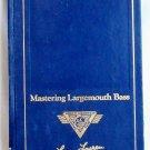 Mastering Largemouth Bass, North American Fishing Club, Larry Larson, Copyright 1989