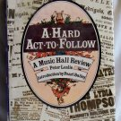A Hard Act to Follow A Musical Hall Review, Peter Leslie, Copyright 1978