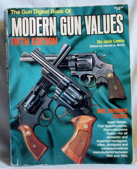 The Gun Digest of Modern Gun Values Fifth Edition, Jack Lewis, Copyright 1985