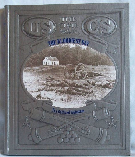 Time Life Books, The Civil War, The Bloodiest Day, The Battle of Antietam, Ronald H. Bailey