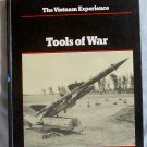 The Vietnam Experience, Tools of War, Edgar C. Doleman, Jr., Copyright 1985
