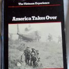 The Vietnam Experience, America Takes Over, Edward Doyle, Samuel Lipsman, Copyright 1982
