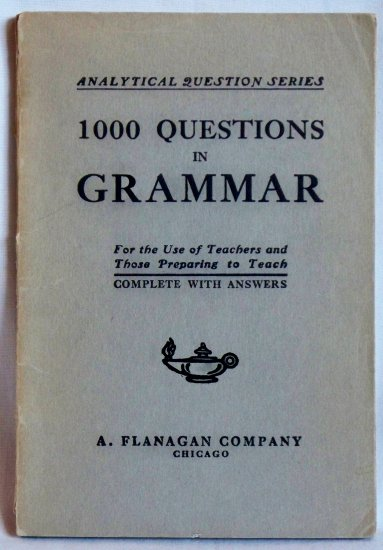 1000 Questions in Grammer for Teacher or Those Preparing to Teach, Copyright 1890